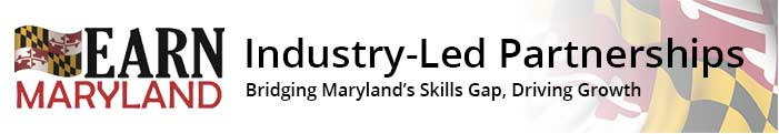 EARN Maryland - Industry-Led Partnerships, Bridging Maryland.s Skills Gap, Driving Growth
